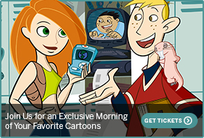 Join Us for an Exclusive Morning of Your Favorite Cartoons GET TICKETS>