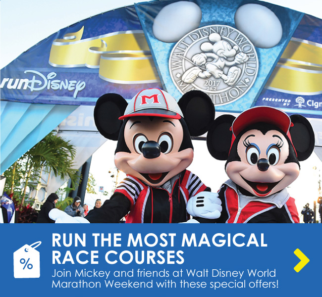 RUN THE MOST MAGICAL RACE COURSES - Join Mickey and friends at Walt Disney World Marathon Weekend with these special offers!