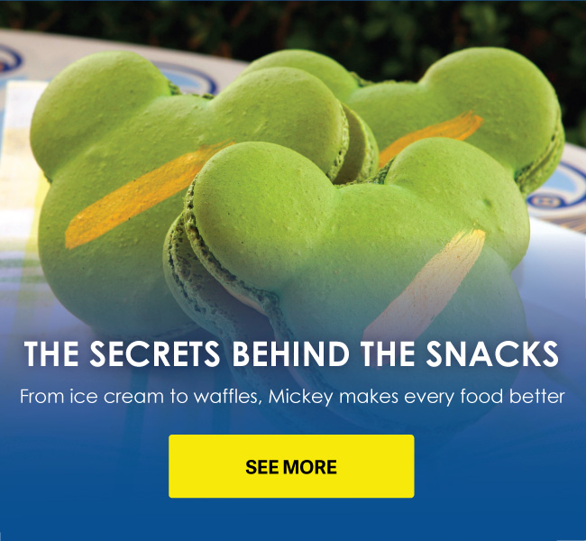 THE SECRETS BEHIND THE SNACKS - From ice cream to waffles, Mickey makes every food better - SEE MORE