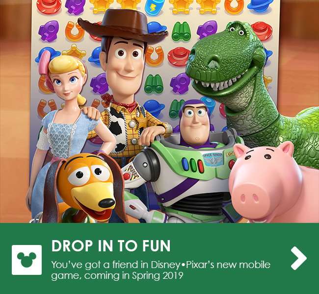 DROP IN TO FUN - You've got a friend in Disney•Pixar's new mobile game, coming in Spring 2019