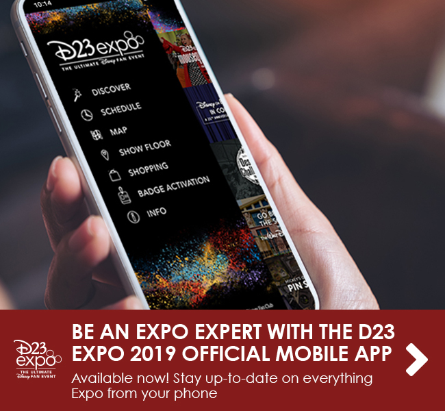 BE AN EXPO EXPERT WITH THE D23 EXPO 2019 OFFICIAL MOBILE APP - Available now! Stay up-to-date on everything Expo from your phone