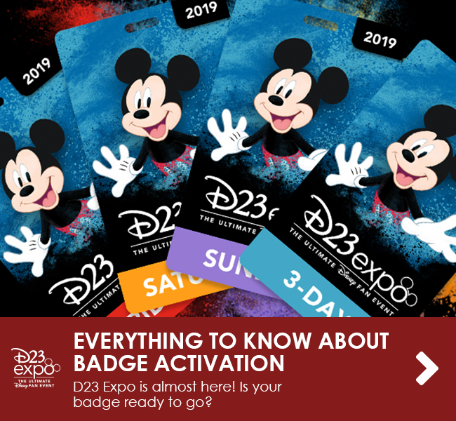 EVERYTHING TO KNOW ABOUT BADGE REGISTRATION - D23 Expo is almost here! Is your badge ready to go?