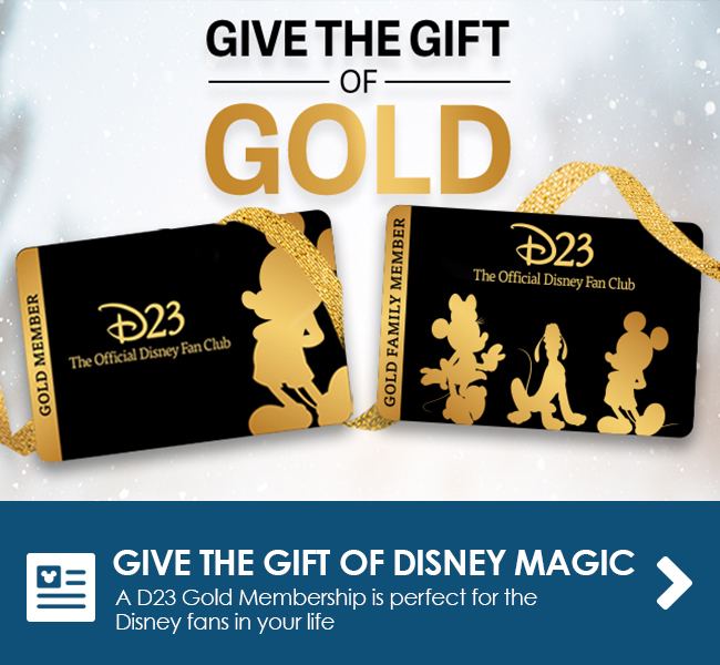 GIVE THE GIFT OF DISNEY MAGIC - A D23 Gold Membership is perfect for the Disney fans in your life