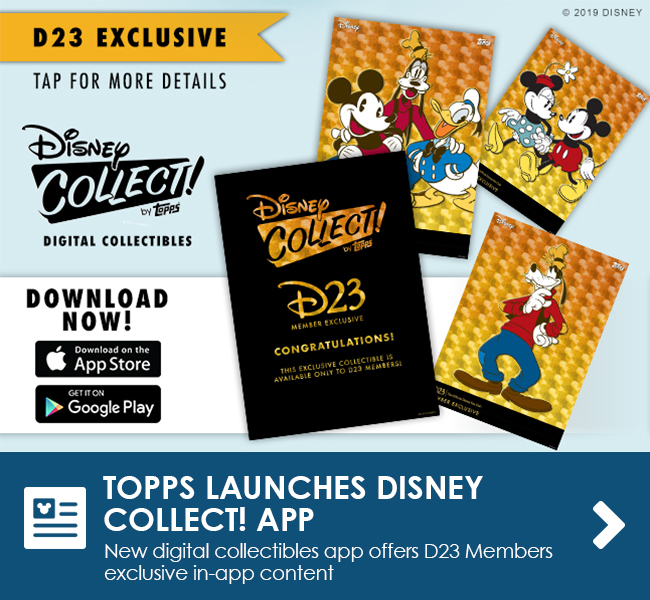 TOPPS LAUNCHES DISNEY COLLECT! APP - New digital collectibles app offers D23 Members exclusive in-app content