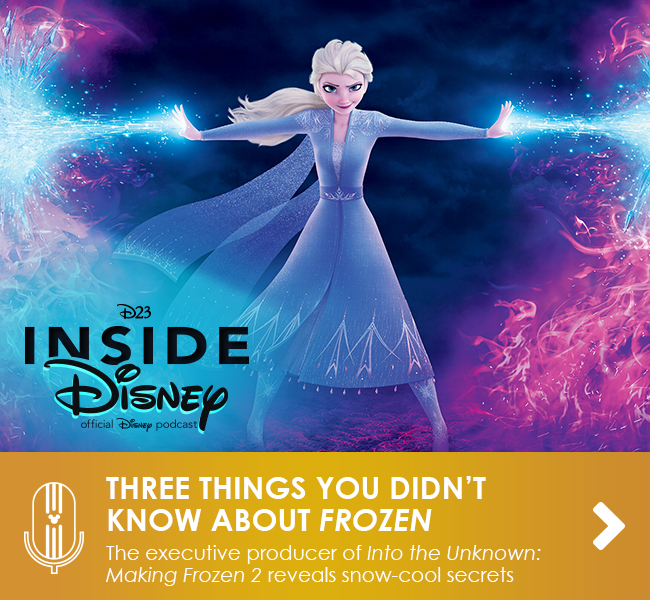 THREE THINGS YOU DIDN'T KNOW ABOUT FROZEN - The executive producer of Into the Unknown: Making Frozen 2 reveals snow-cool secrets
