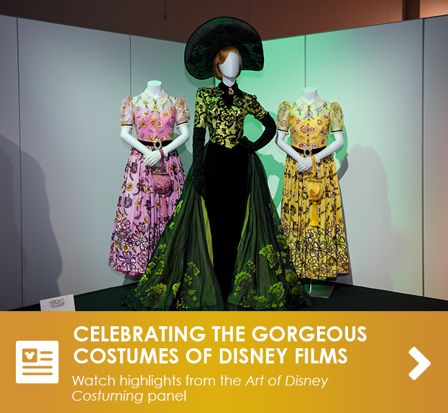 CELEBRATING THE GORGEOUS COSTUMES OF DISNEY FILMS - Watch highlights from the Art of Disney Costuming panel