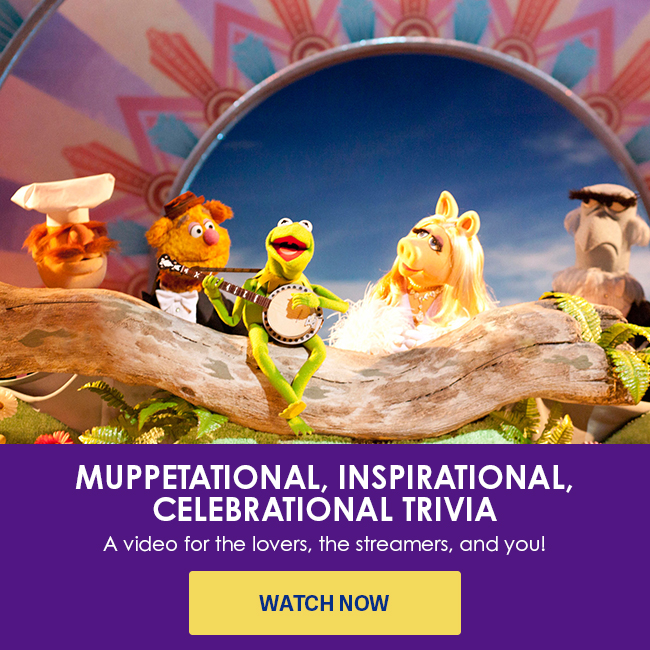 MUPPETATIONAL, INSPIRATIONAL, CELEBRATIONAL TRIVIA - A video for the lovers, the streamers, and you! - Watch now