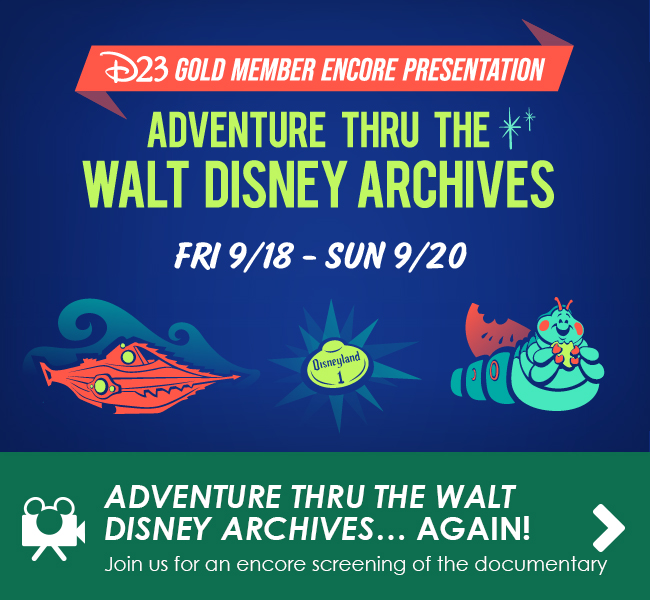 ADVENTURE THRU THE WALT DISNEY ARCHIVES… AGAIN! - Join us for an encore screening of the documentary