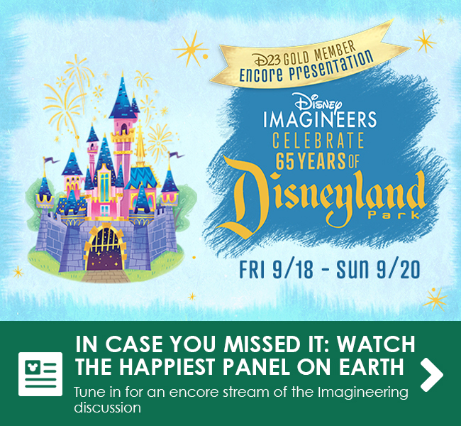 IN CASE YOU MISSED IT: WATCH THE HAPPIEST PANEL ON EARTH - Tune in for an encore stream of the Imagineering discussion