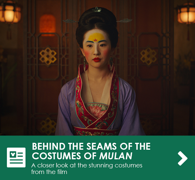 BEHIND THE SEAMS OF THE COSTUMES OF MULAN - A closer look at the stunning costumes from the film