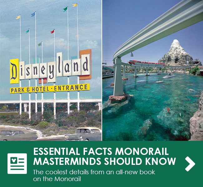 ESSENTIAL FACTS MONORAIL MASTERMINDS SHOULD KNOW - The coolest details from an all-new book on the Monorail