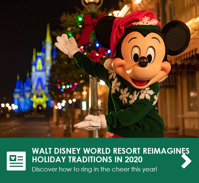 WALT DISNEY WORLD RESORT REIMAGINES HOLIDAY TRADITIONS IN 2020 - Discover how to ring in the cheer this year!