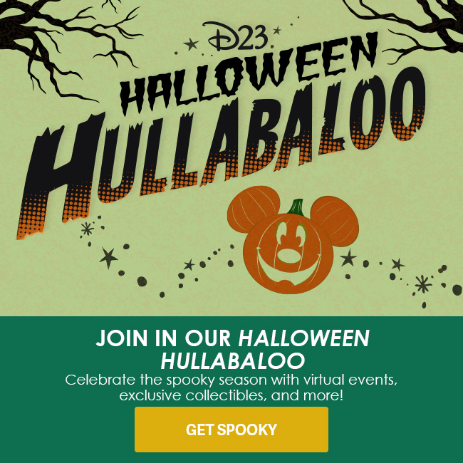 JOIN IN OUR HALLOWEEN HULLABALOO - Celebrate the spooky season with virtual events, exclusive collectibles, and more! - GET SPOOKY