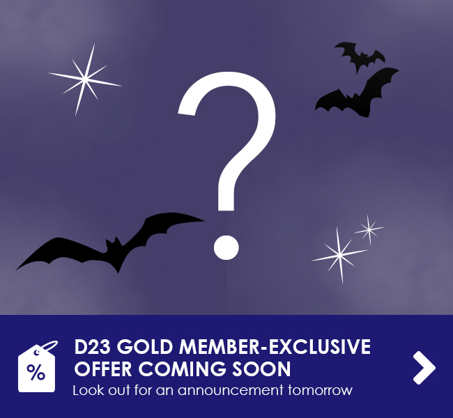 D23 GOLD MEMBER EXCLUSIVE OFFER COMING SOON - Get ready for a villainous, new collection!