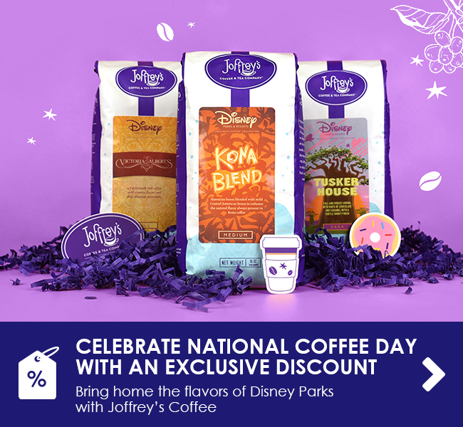 CELEBRATE NATIONAL COFFEE DAY WITH AN EXCLUSIVE DISCOUNT - Bring home the flavors of Disney Parks with Joffrey's Coffee