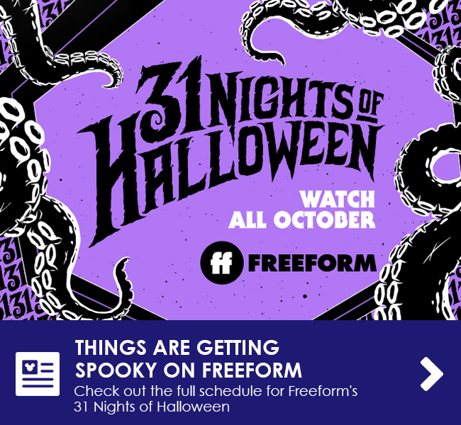 THINGS ARE GETTING SPOOKY ON FREEFORM - Check out the full schedule for Freeform's 31 Nights of Halloween