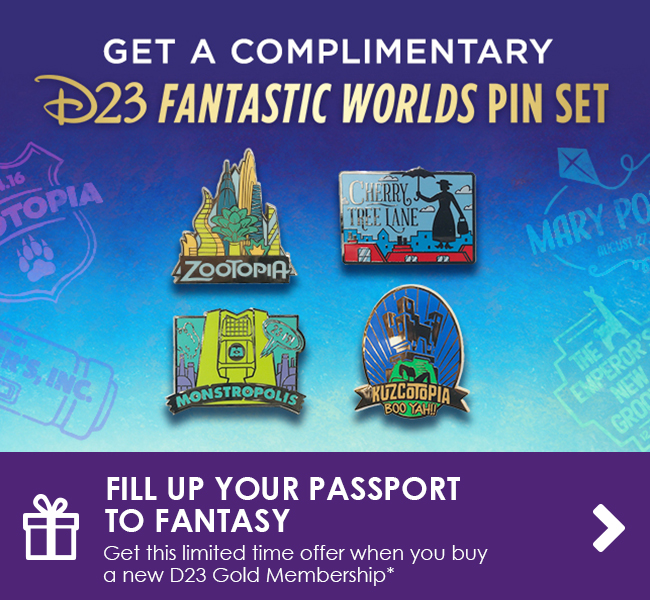 FILL UP YOUR PASSPORT TO FANTASY - Get this limited time offer when you buy a new D23 Gold Membership