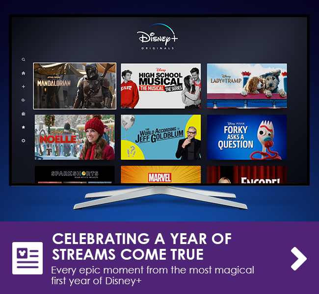 YOUR CELEBRATING A YEAR OF STREAMS COME TRUE - Every epic moment from the most magical first year of Disney+