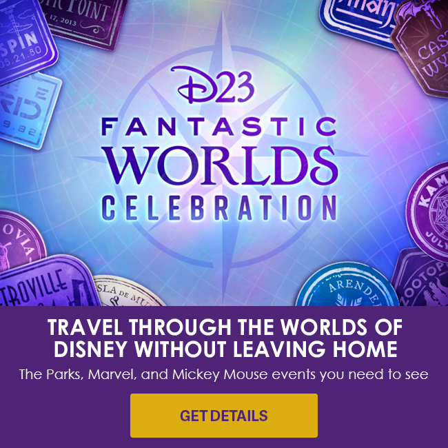 TRAVEL THROUGH THE WORLDS OF DISNEY WITHOUT LEAVING HOME - The Parks, Marvel, and Mickey Mouse events you need to see - GET DETAILS