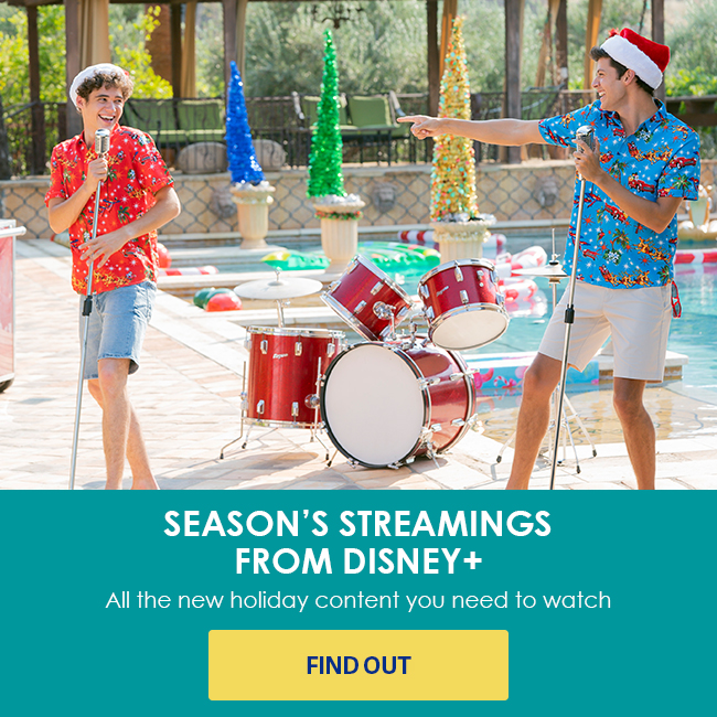 SEASON'S STREAMINGS FROM DISNEY+ - All the new holiday content you need to watch -FIND OUT