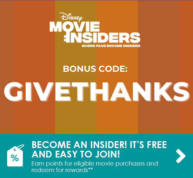 BECOME AN INSIDER! IT'S FREE AND EASY TO JOIN! - Earn points* for eligible movie purchases and redeem for rewards
