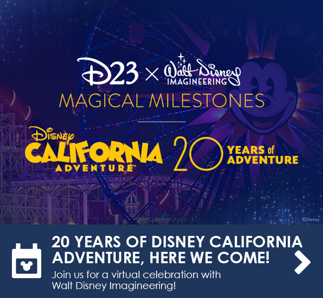20 YEARS OF DISNEY CALIFORNIA ADVENTURE, HERE WE COME! - Join us for a virtual celebration with Walt Disney Imagineering!