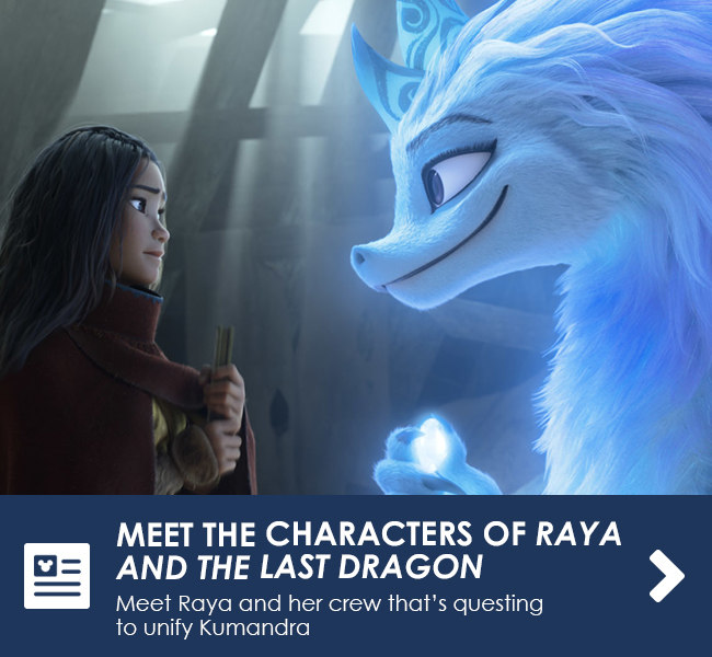 MEET THE CHARACTERS OF RAYA AND THE LAST DRAGON - Meet Raya and her crew that's questing to unify Kumidra