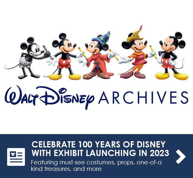 CELEBRATE 100 YEARS OF DISNEY WITH EXHIBIT LAUNCHING IN 2023 - Featuring must-see costumes, props, one-of-a-kind treasures, and more