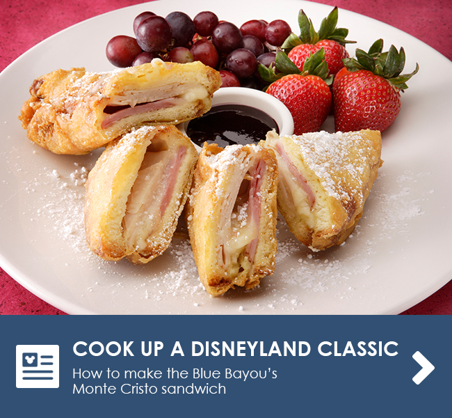 COOK UP A DISNEYLAND CLASSIC -How to make the Blue Bayou's Monte Cristo sandwich