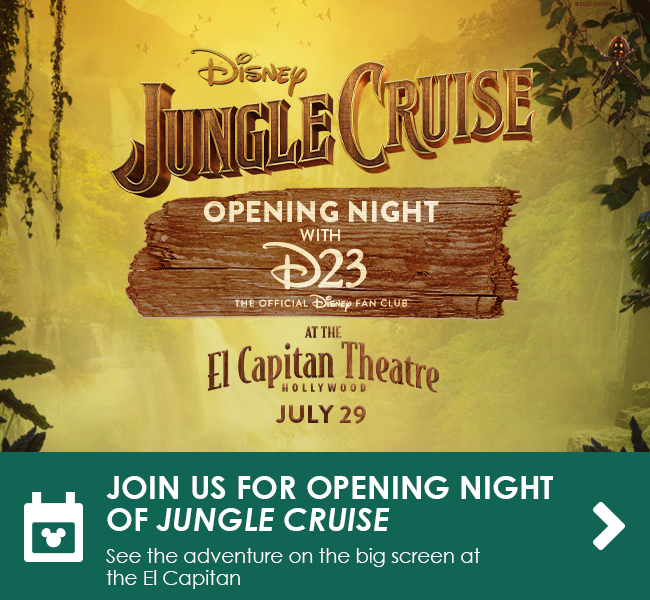JOIN US FOR OPENING NIGHT OF JUNGLE CRUISE - See the adventure on the big screen at the El Capitan