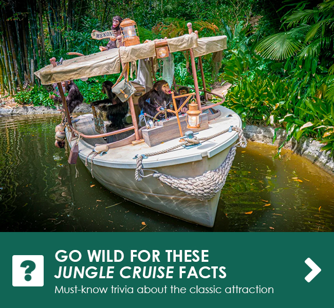 GO WILD FOR THESE JUNGLE CRUISE FACTS - Must-know trivia about the classic attraction