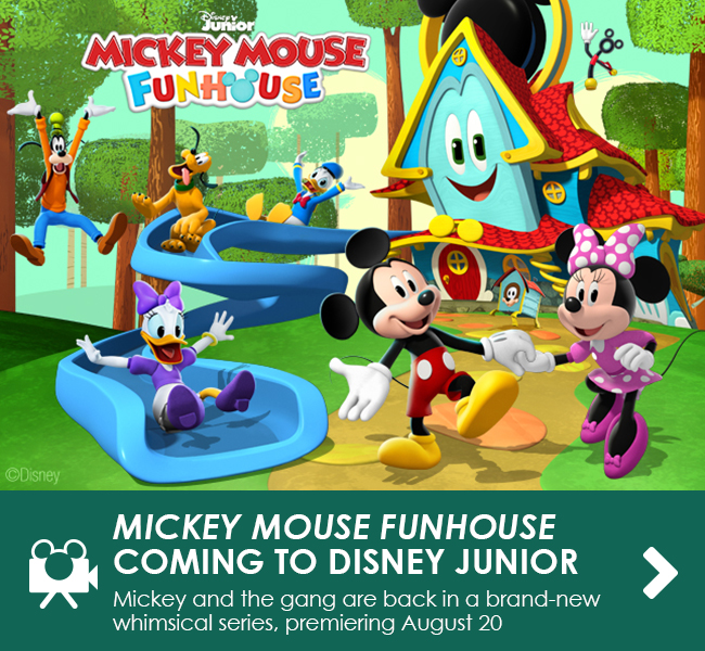 MICKEY MOUSE FUNHOUSE COMING TO DISNEY JUNIOR - Mickey and the gang are back in a brand-new whimsical series, premiering August 20