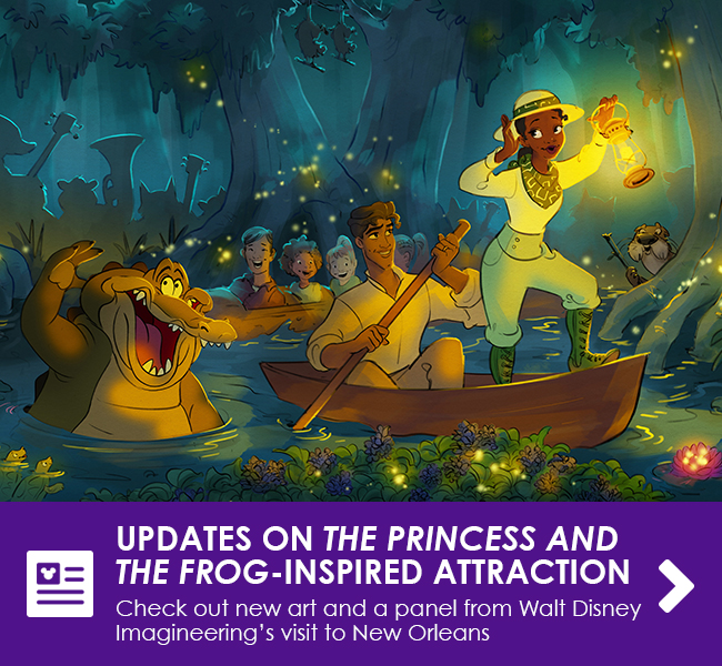 UPDATES ON THE PRINCESS AND THE FROG-INSPIRED ATTRACTION - Check out new art and a panel from Walt Disney Imagineering's visit to New Orleans