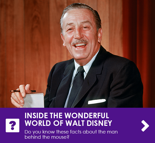 INSIDE THE WONDERFUL WORLD OF WALT DISNEY - Do you know these facts about the man behind the mouse?