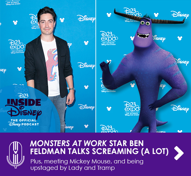 MONSTERS AT WORK STAR BEN FELDMAN TALKS SCREAMING (A LOT) - Plus, meeting Mickey Mouse, and being upstaged by Lady and Tramp