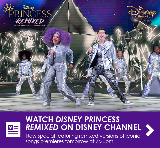 WATCH DISNEY PRINCESS REMIXED ON DISNEY CHANNEL - New special featuring remixed versions of iconic songs premieres tomorrow at 7:30pm